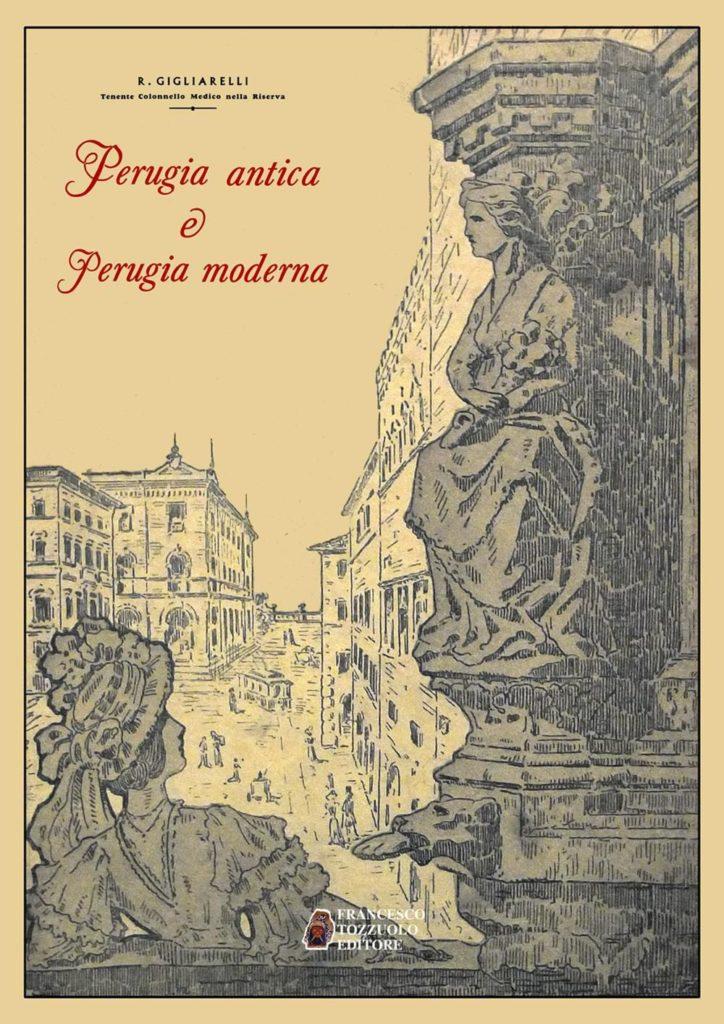 Perugia antica e Perugia moderna