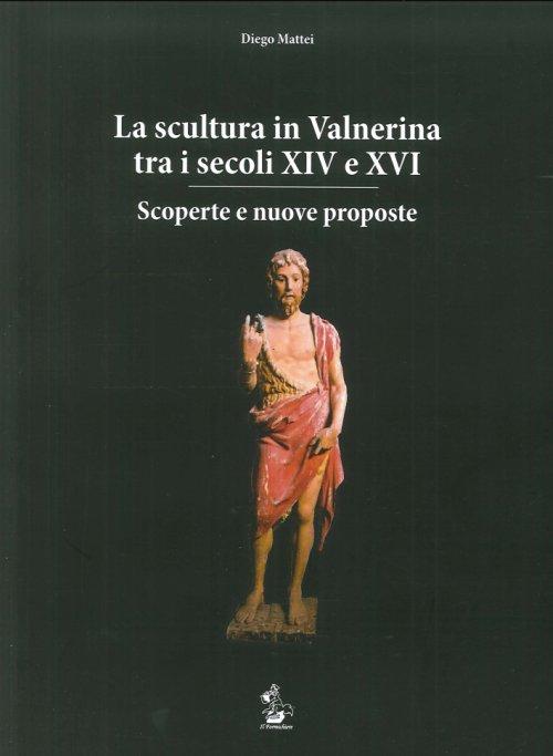 La scultura in Valnerina tra i secoli XIV e XVI